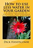 How to Use Less Water in Your Garden, Dick Handscombe, 1499228600