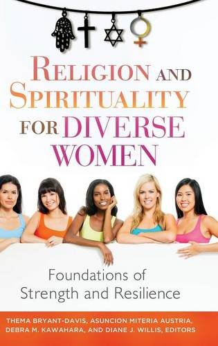Religion and Spirituality for Diverse Women: Foundations of Strength and Resilience