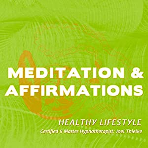 Meditation & Affirmations: Healthy Lifestyle Speech