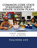 Common Core State Standards 1st Grade Lesson Plans: First Grade - L.A. & Math