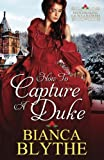 How to Capture a Duke (Matchmaking for Wallflowers) (Volume 1)