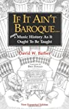 If It Ain't Baroque, David W. Barber, 0920151159