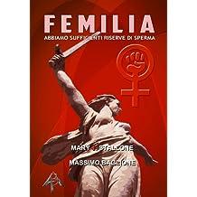 Femilia - abbiamo sufficienti riserve di sperma (Italian Edition)