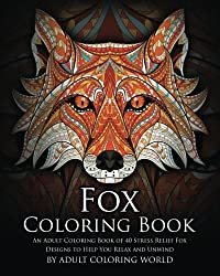 Fox Coloring Book An Adult Of 40 Stress Relief Designs To Help