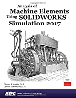 Analysis of Machine Elements Using SOLIDWORKS Simulation 2017 Front Cover