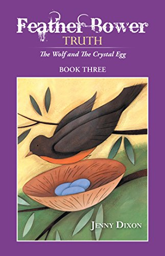 Feather Bower Truth: The Wolf, and the Crystal Egg ()