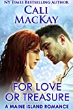 For Love Or Treasure: A Sexy Contemporary Romance (A Maine Island Romance Book 2)