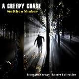 A Creepy Chase