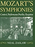 img - for Mozart's Symphonies: Context, Performance Practice, Reception (Clarendon Paperbacks) by Neal Zaslaw (1991-11-14) book / textbook / text book