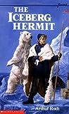 Iceberg Hermit, Arthur Roth, 0590441124