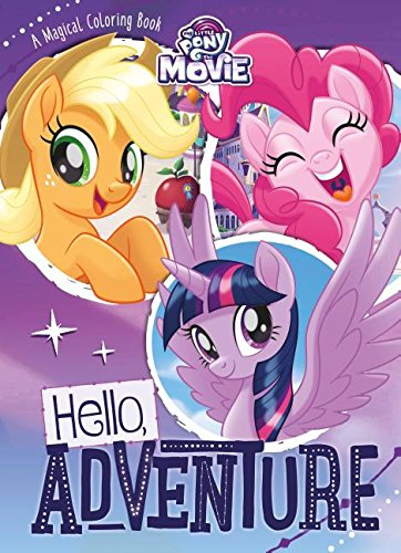 My Little Pony - the Movie Hello, Adventure: A Magical Coloring Book (Coloring My Little Pages Pony Christmas)