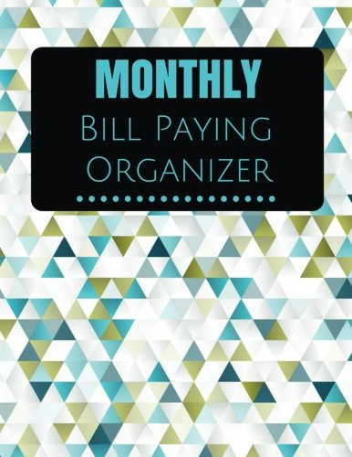 Monthly Bill Paying Organizer: With Calendar 2018-2019, Income List, Monthly and Weekly Expense Tracker, Bill Planner, Financial Planning Journal ... Size 8.5x11 Inches Extra Large Made in USA