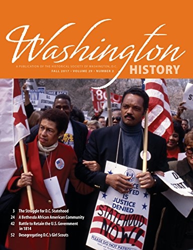 Washington History: A Publication of the Historical Society of Washington, D.C. Fall 2017 Volume 29 Number 2