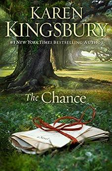 The Chance: A Novel by [Kingsbury, Karen]