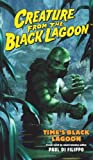 Creature From The Black Lagoon: Times Black Lagoon (Universal Monsters (Dh Press))