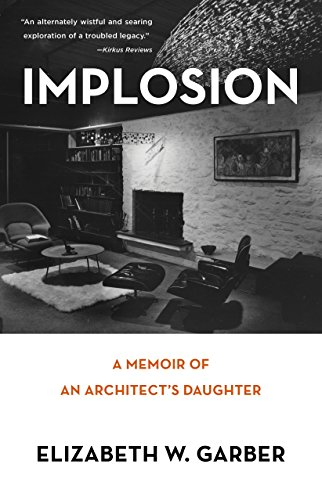Implosion: Memoir of an Architect's Daughter (English Edition)