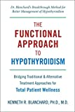 img - for Functional Approach to Hypothyroidism: Bridging Traditional and Alternative Treatment Approaches for Total Patient Wellness book / textbook / text book