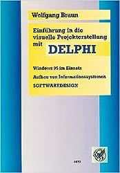Einführung in die visuelle Projekterstellung mit DELPHI. Windows 95 im Einsatz, Aufbau von Informationssystemen, SOFTWAREDESIGN