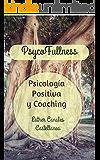PsycoFullness, Psicología Positiva y Coaching.: Para una vida plena.