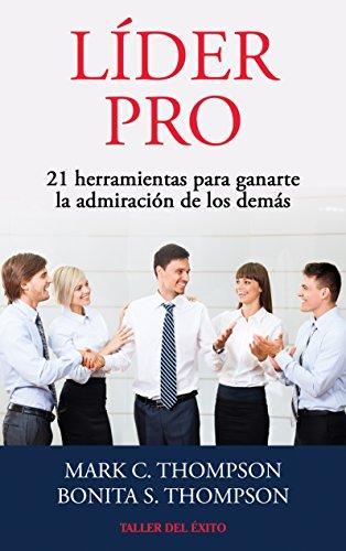 lider-pro-25-herramientas-para-ganarse-la-admiracion-de-los-demas-spanish-edition