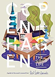 Copenhagen: The Good Life: A Guide to the Usual & Unusual