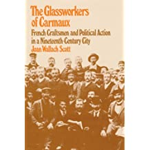 The Glassworkers of Carmaux (Harvard Studies in Urban History)