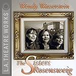 The Sisters Rosensweig | Wendy Wasserstein