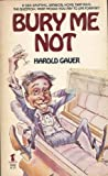Bury Me Not, Harold Gauer, 0505516055