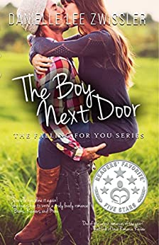 The Boy Next Door: Best friends to lovers romance (Falling for You Book 1) by [Zwissler, Danielle Lee]