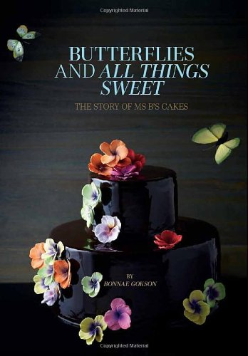 Butterflies and All Things Sweet: The Story of Ms. B