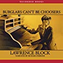 Burglars Can't Be Choosers Audiobook by Lawrence Block Narrated by Richard Ferrone