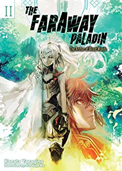 The Faraway Paladin: Volume 2: The Archer of Beast Woods by [Yanagino, Kanata]