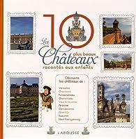 Les 10 plus beaux châteaux de France racontés aux enfants par Alain Boyer