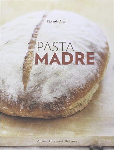 Pasta madre (Gli illustrati): Amazon.es: Astolfi, Riccardo: Libros ...