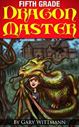 Fifth Grade Dragon Master,  Understanding Bullies: Bullies Series, How to handle bullies (Fifth Grade Series   Bully Book 1)