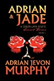 Adrian and Jade in Queen Lara Vega's Secret Roses, Adrian Jevon Murphy, 1469143615