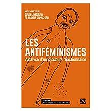 Antiféminismes (Les): Analyse d'un discours réactionnaire