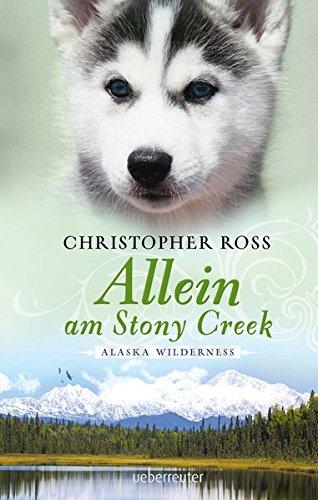 Allein am Stony Creek: Alaska Wilderness