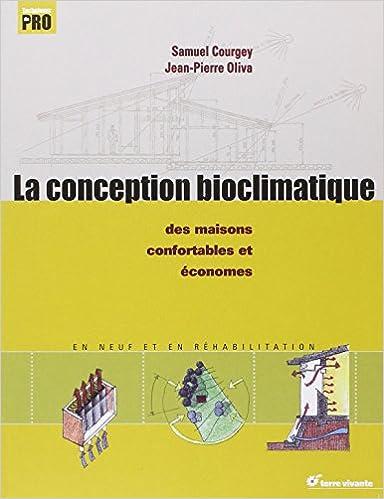 Téléchargement La conception bioclimatique : Des maisons économes et confortables en neuf et en réhabilitation pdf, epub
