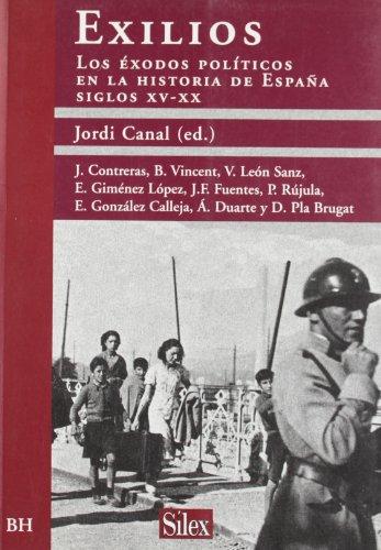 Exilios: Los Exodos Politicos En La Historia de Espana, Siglo XV-XX (Spanish Edition)