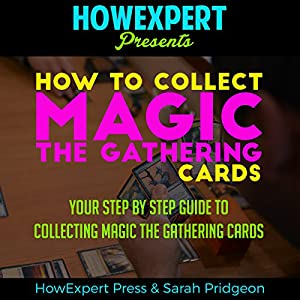 How to Collect Magic: The Gathering Cards Audiobook