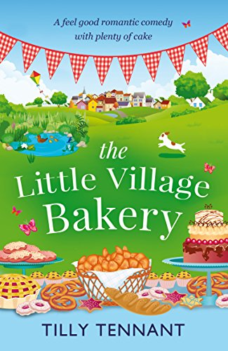 The Little Village Bakery: A feel good romantic comedy with plenty of cake (Honeybourne Book ()