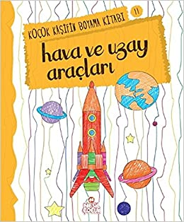 Hava Ve Uzay Kucuk Kasifin Boyama Kitabi Serisi 11 Nilufer Taktak