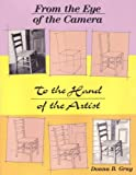 From the Eye of the Camera to the Hand of the Artist, Donna B. Gray, 1558702601