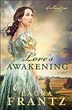 Love's Awakening (The Ballantyne Legacy Book #2): A Novel: Volume 2