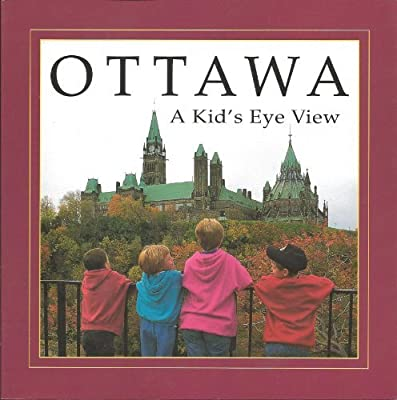 Ottawa: A Kid's Eye View