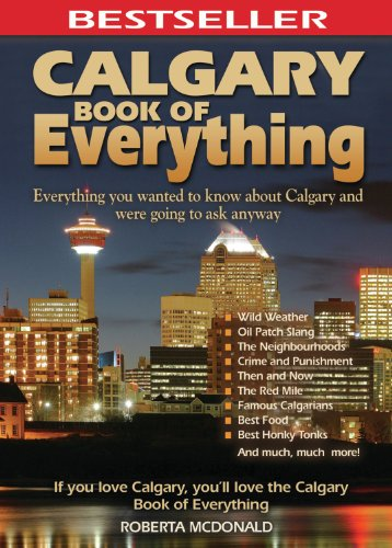 Calgary Book of Everything: Everything You Wanted to Know About Calgary and Were Going to Ask - Calgary Aus To