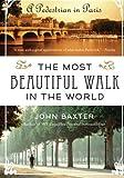 """The Most Beautiful Walk in the World A Pedestrian in Paris"" av John Baxter"