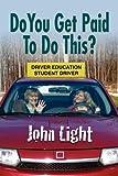 Do You Get Paid to Do This?, John Light, 1609106016