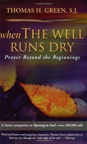 - When the Well Runs Dry: Prayer Beyond the Beginnings